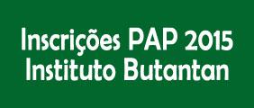 Inscrições para o PAP 2015 no Instituto Butantan