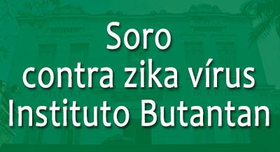 instituto-butantan-soro-zika-virus